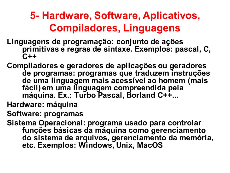 5- Hardware, Software, Aplicativos, Compiladores, Linguagens