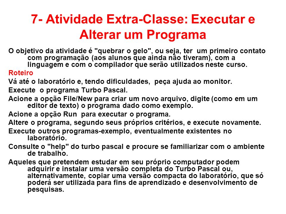 7- Atividade Extra-Classe: Executar e Alterar um Programa