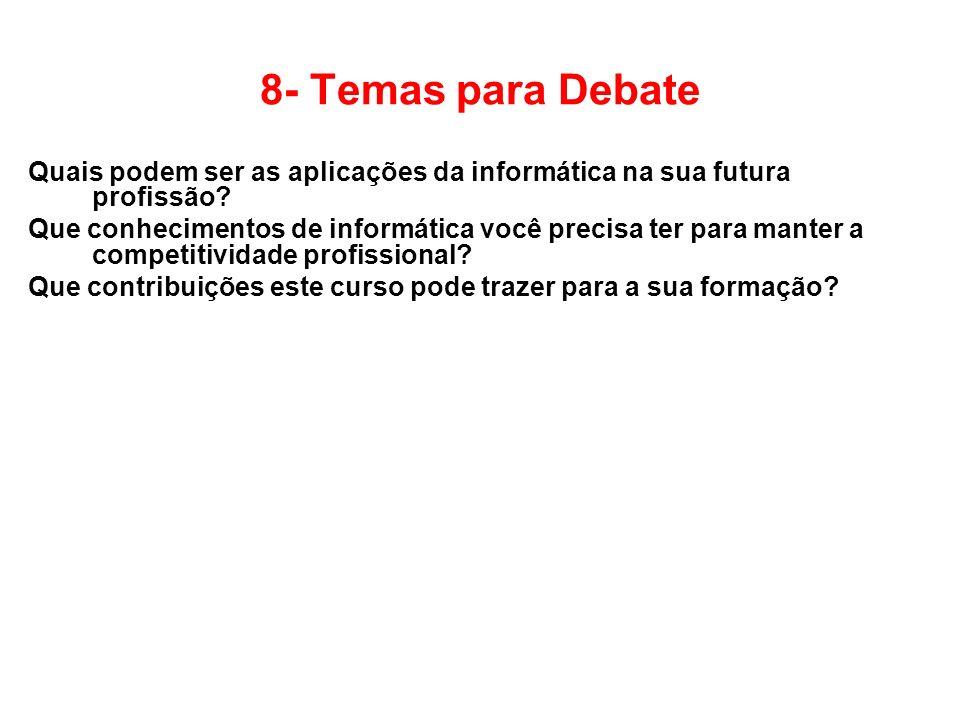 8- Temas para Debate Quais podem ser as aplicações da informática na sua futura profissão