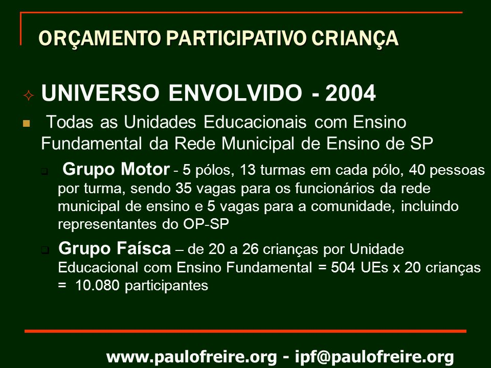 UNIVERSO ENVOLVIDO - 2004 ORÇAMENTO PARTICIPATIVO CRIANÇA