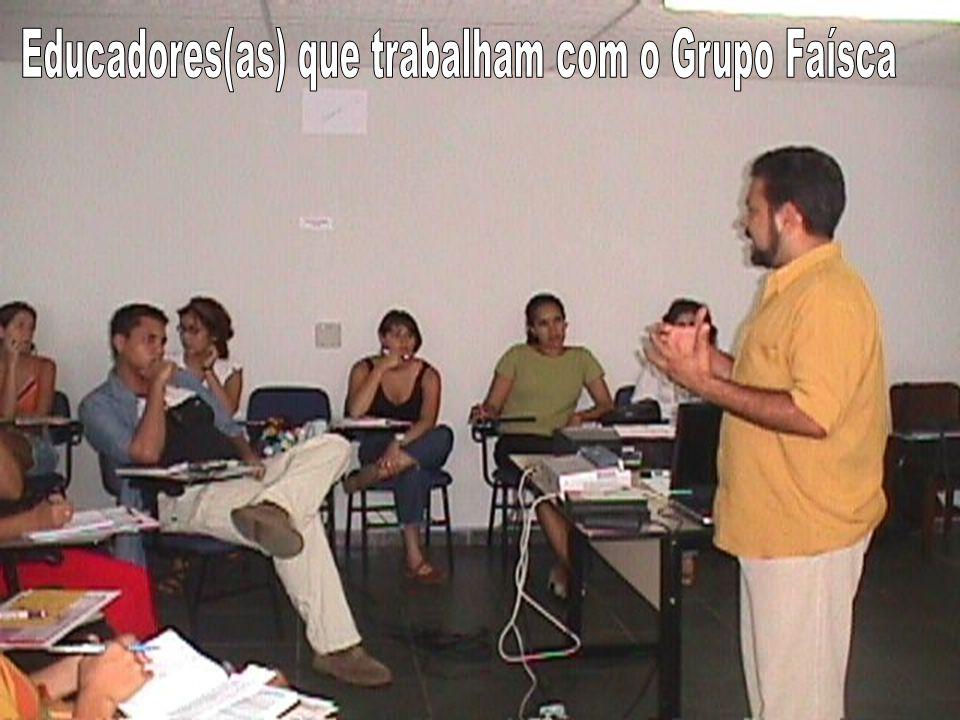 Educadores(as) que trabalham com o Grupo Faísca