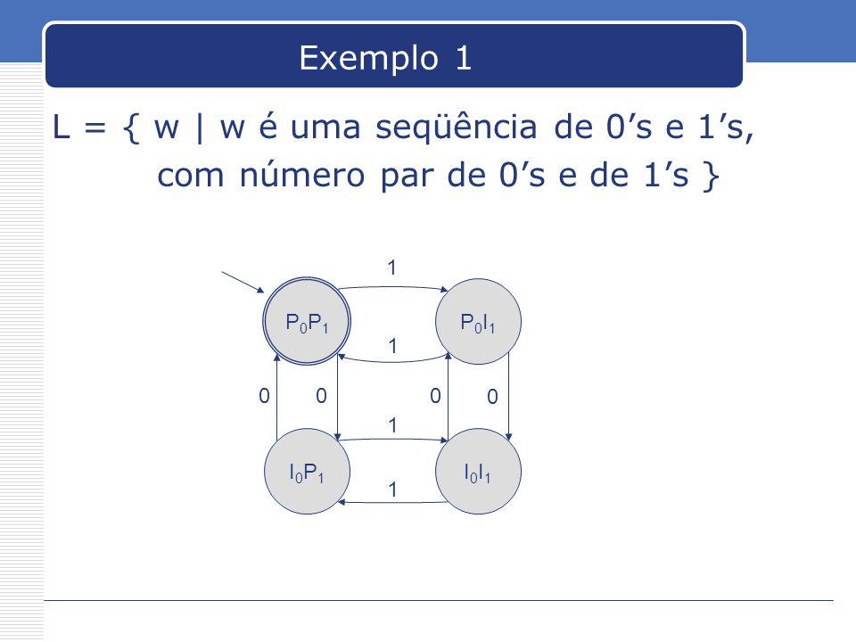 L = { w | w é uma seqüência de 0's e 1's,