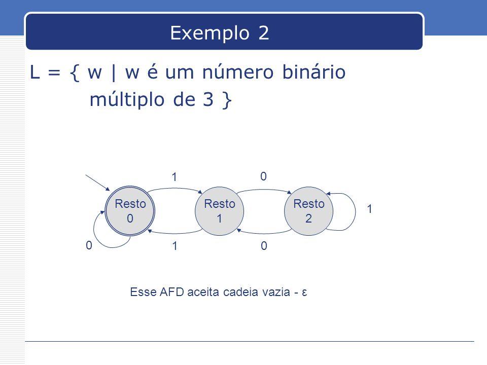 L = { w | w é um número binário múltiplo de 3 }