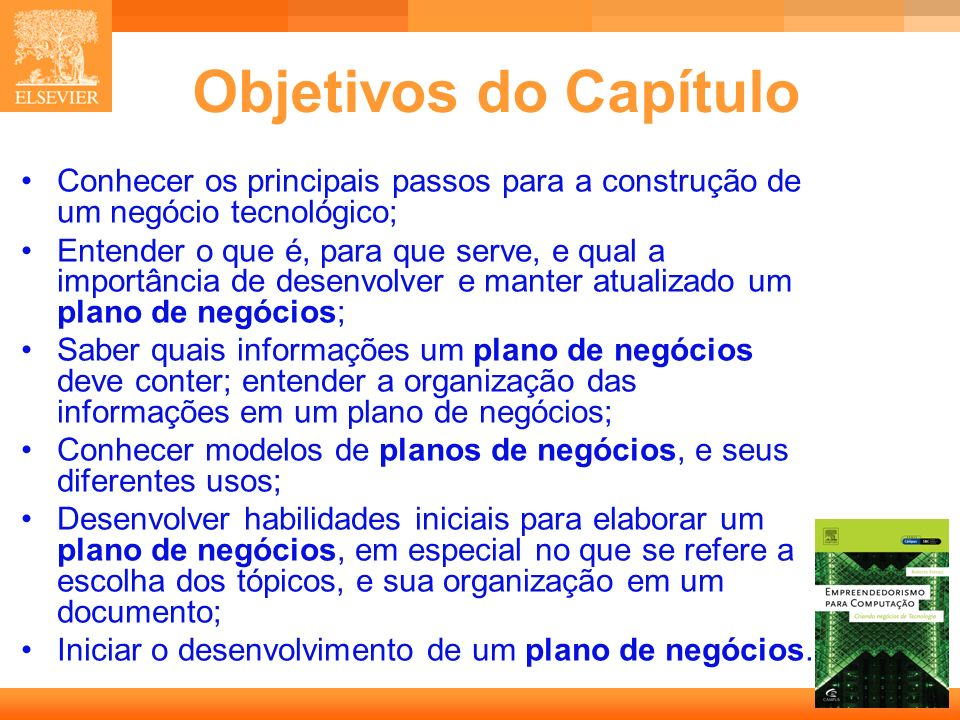 Objetivos do Capítulo • Conhecer os principais passos para a construção de um negócio tecnológico;