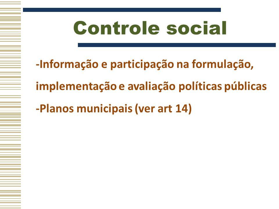 Controle social -Informação e participação na formulação, implementação e avaliação políticas públicas.