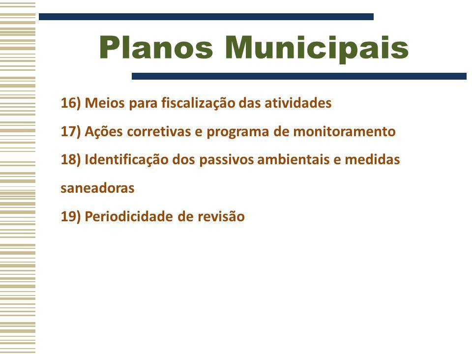 Planos Municipais 16) Meios para fiscalização das atividades