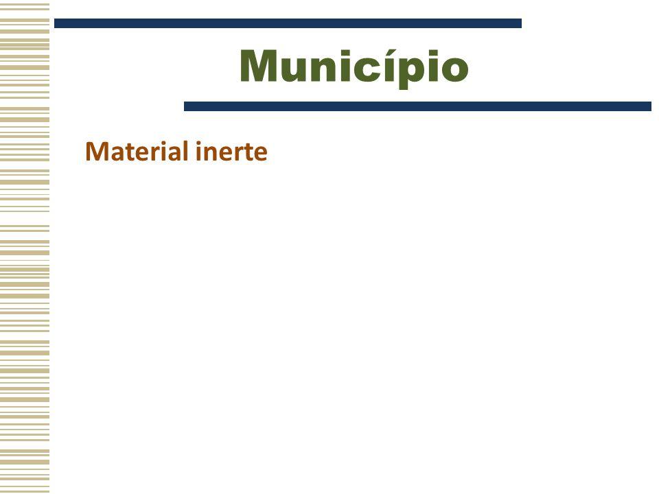 Município Material inerte