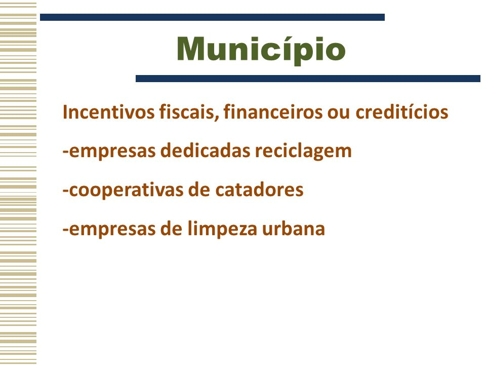 Município Incentivos fiscais, financeiros ou creditícios