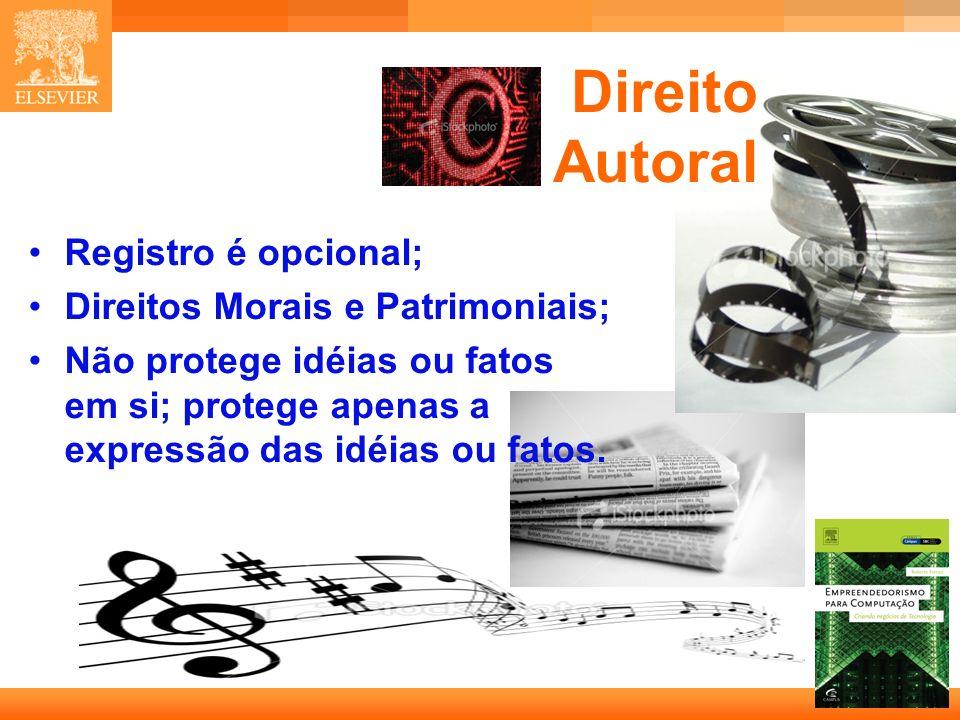 Direito Autoral Registro é opcional; Direitos Morais e Patrimoniais;