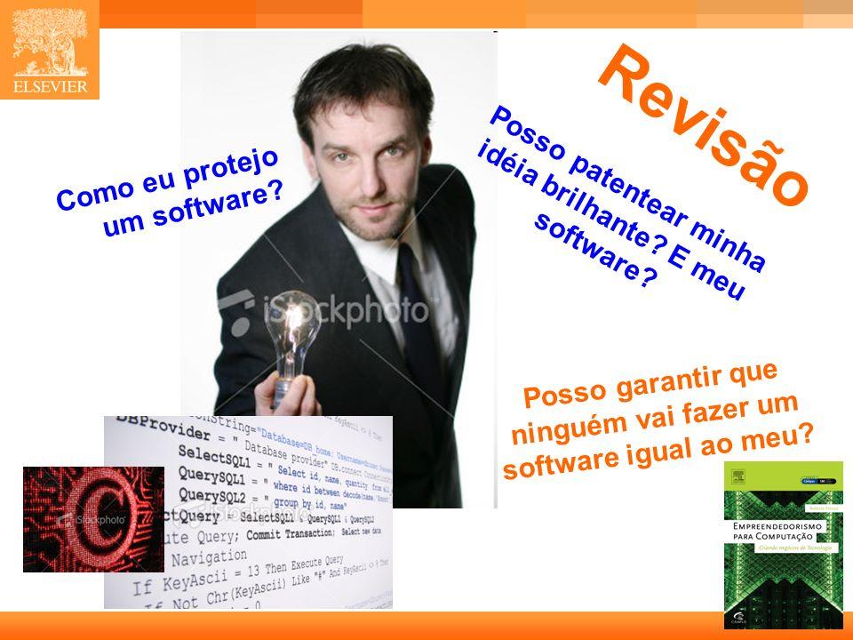 Revisão Posso patentear minha idéia brilhante E meu software