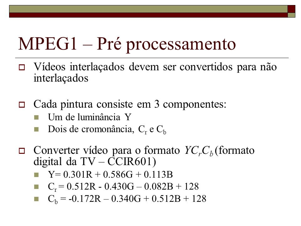 MPEG1 – Pré processamento