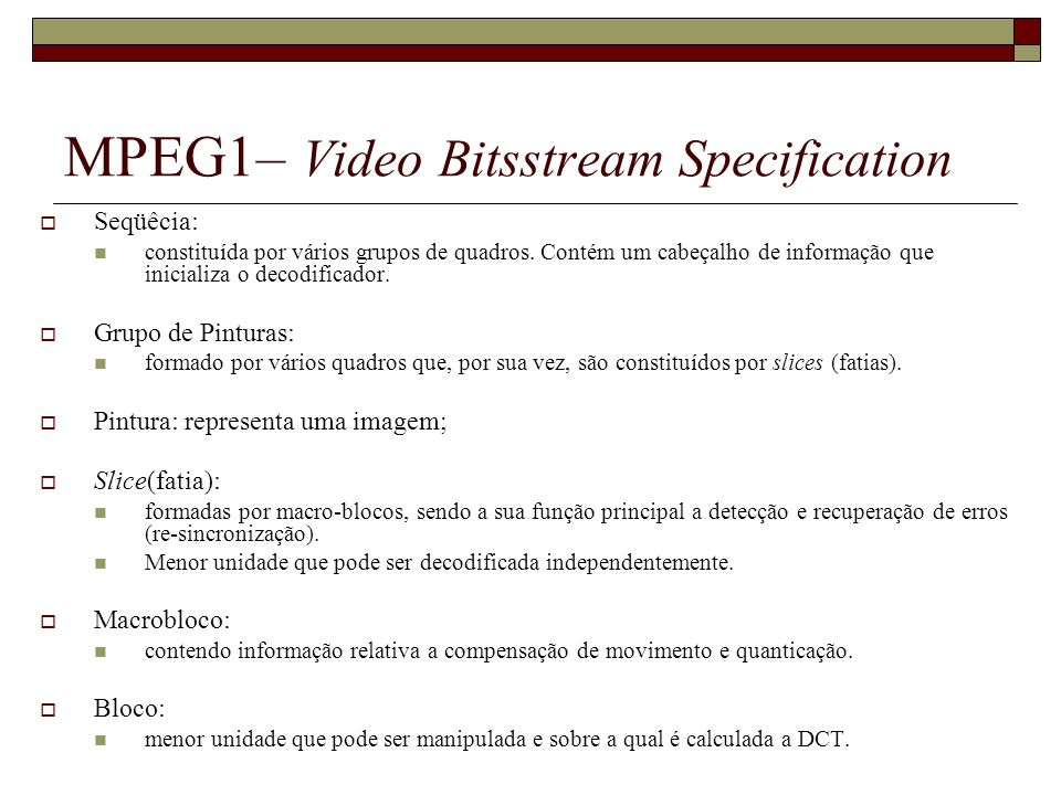 MPEG1– Video Bitsstream Specification