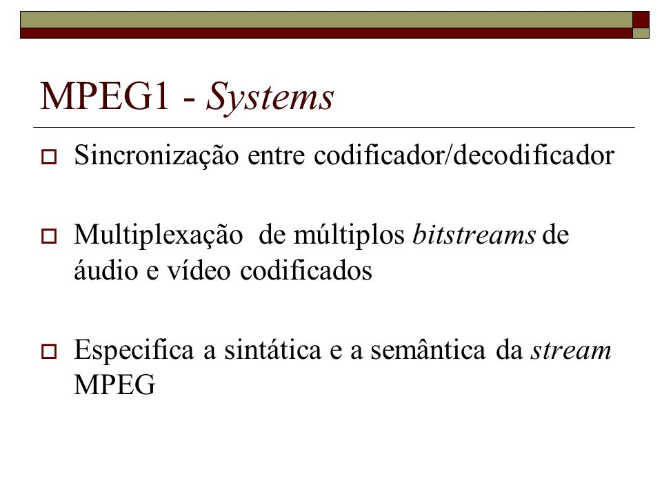 MPEG1 - Systems Sincronização entre codificador/decodificador