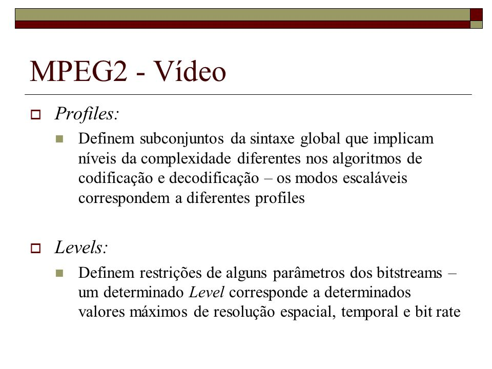 MPEG2 - Vídeo Profiles: Levels: