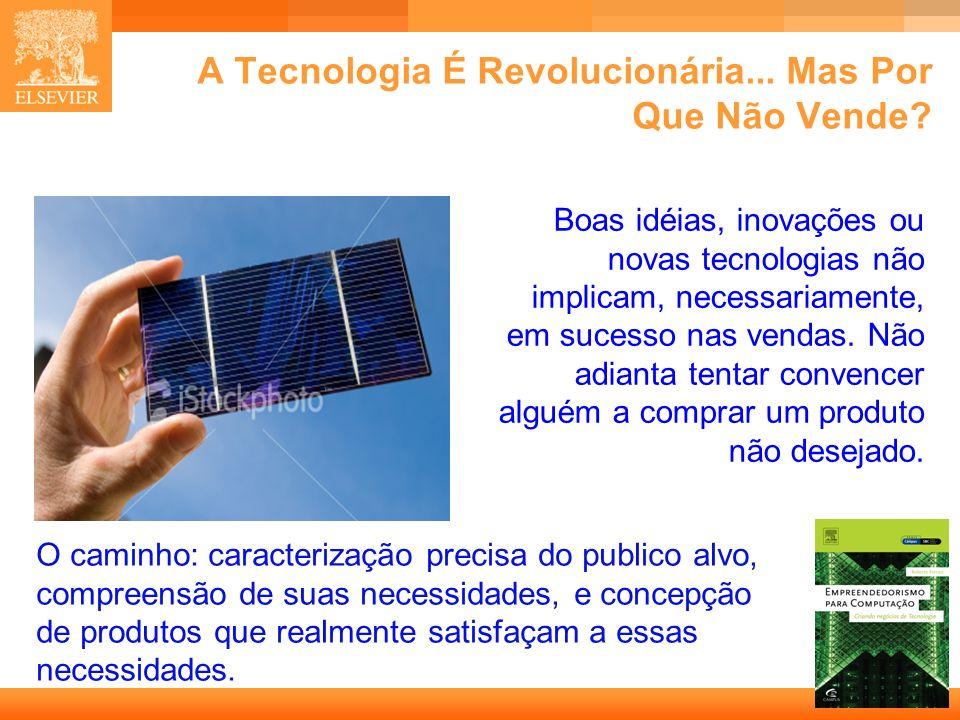 A Tecnologia É Revolucionária... Mas Por Que Não Vende