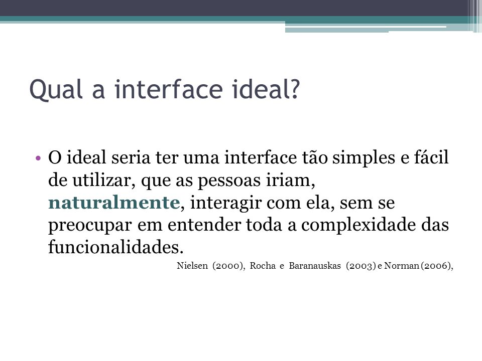 Qual a interface ideal