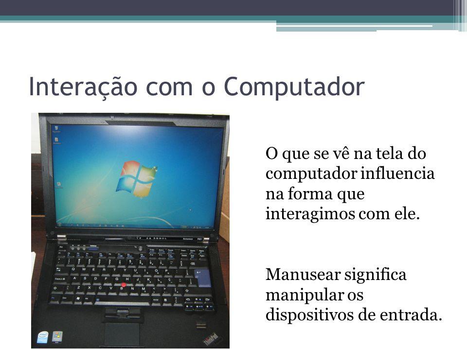 Interação com o Computador