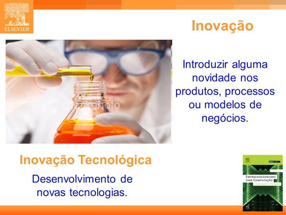 Desenvolvimento de novas tecnologias.