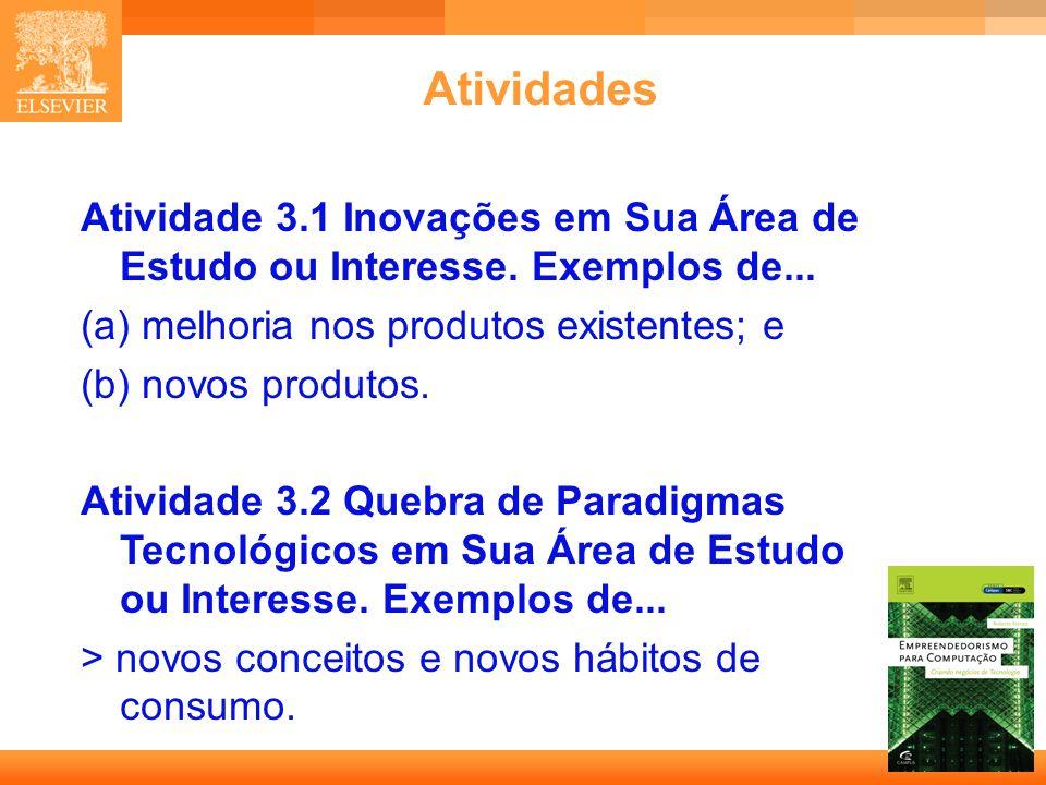 Atividades Atividade 3.1 Inovações em Sua Área de Estudo ou Interesse. Exemplos de... melhoria nos produtos existentes; e.