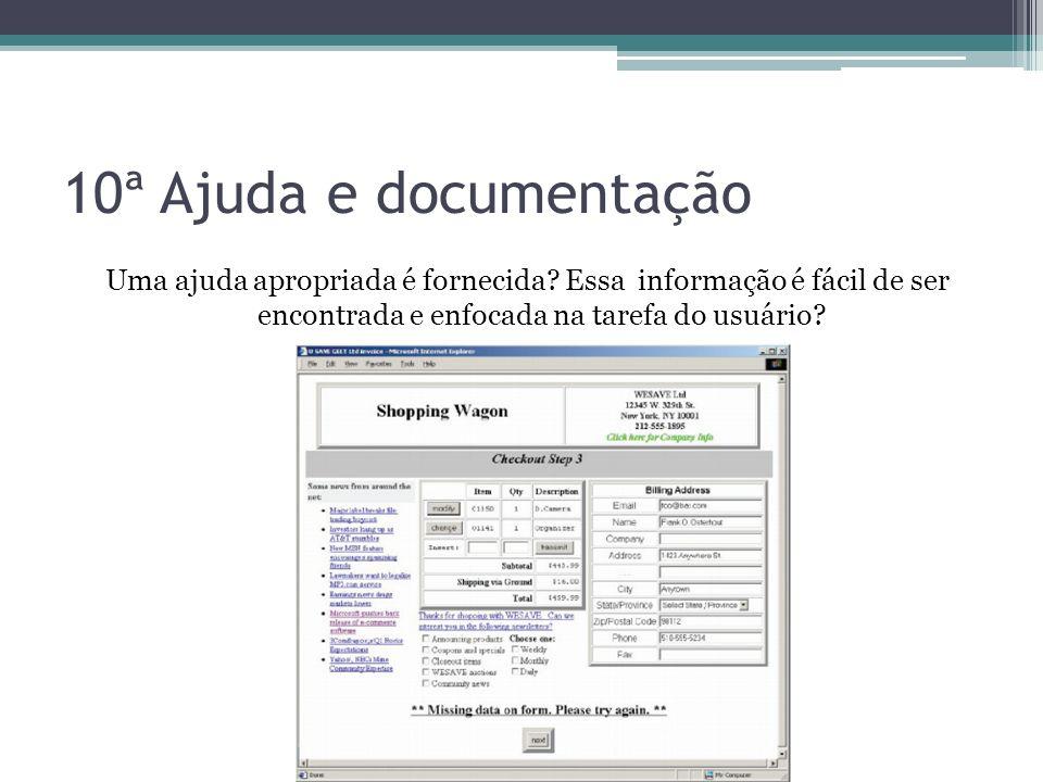 10ª Ajuda e documentação Uma ajuda apropriada é fornecida Essa informação é fácil de ser encontrada e enfocada na tarefa do usuário