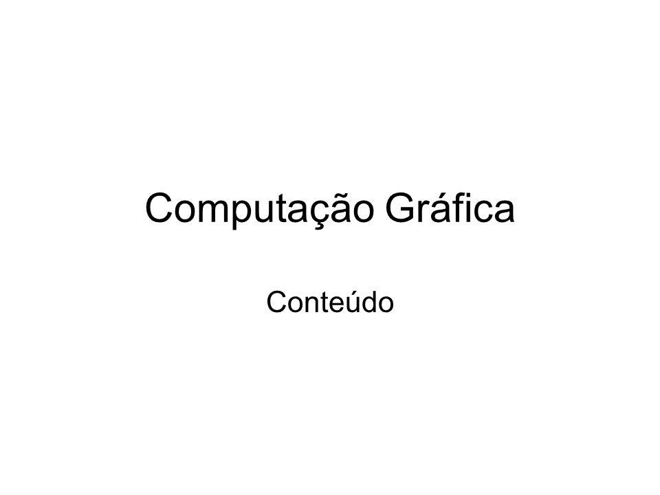 Computação Gráfica Conteúdo