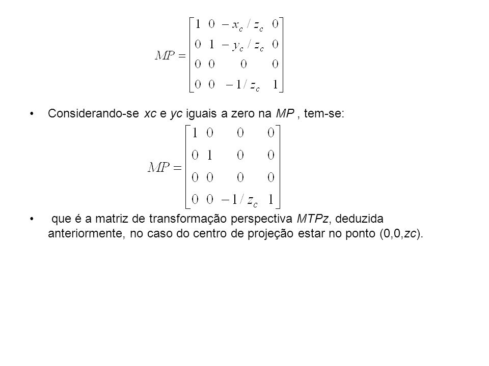 Considerando-se xc e yc iguais a zero na MP , tem-se: