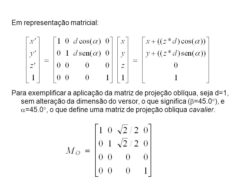 Em representação matricial: