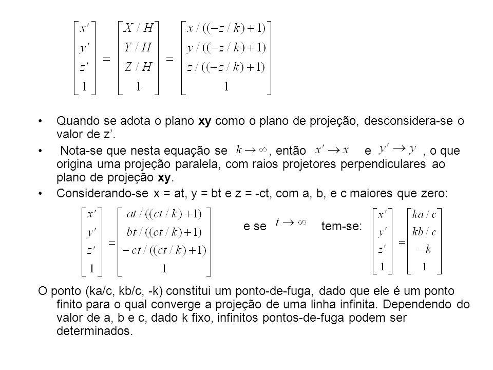 Quando se adota o plano xy como o plano de projeção, desconsidera-se o valor de z'.