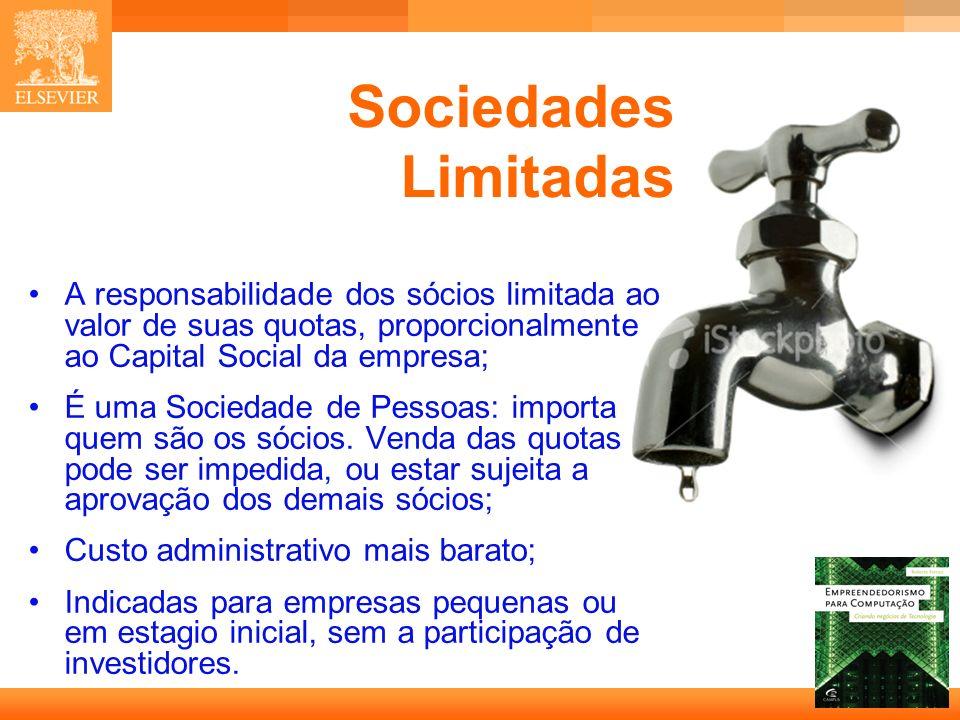 Sociedades Limitadas A responsabilidade dos sócios limitada ao valor de suas quotas, proporcionalmente ao Capital Social da empresa;