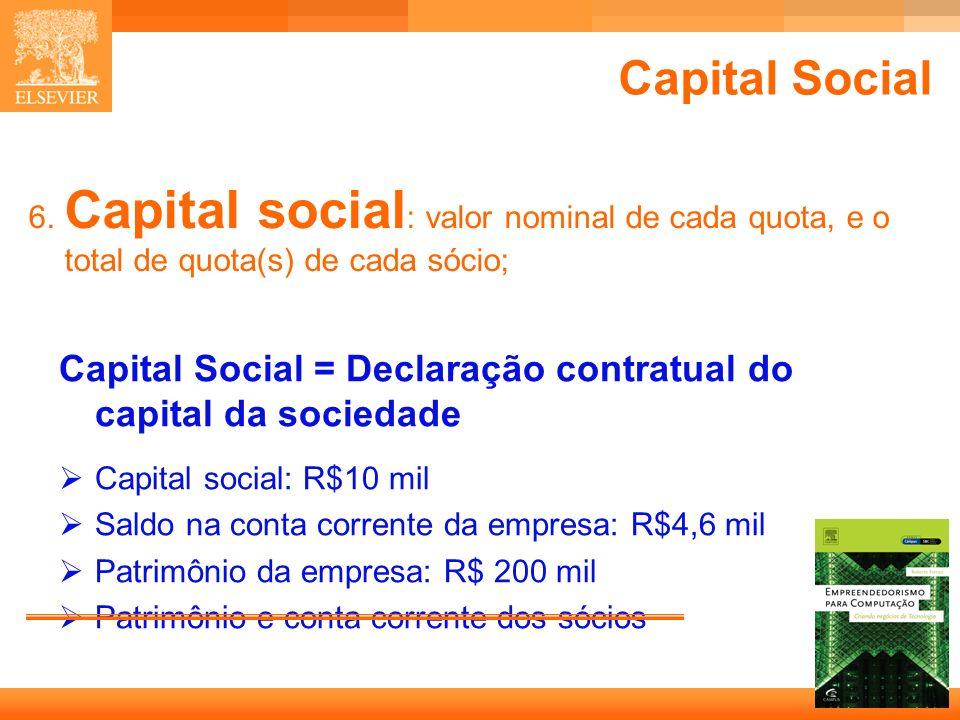 Capital Social 6. Capital social: valor nominal de cada quota, e o total de quota(s) de cada sócio;