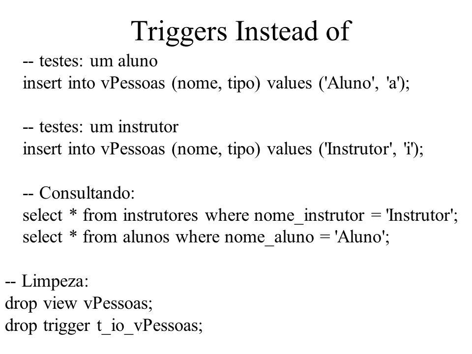 Triggers Instead of -- testes: um aluno