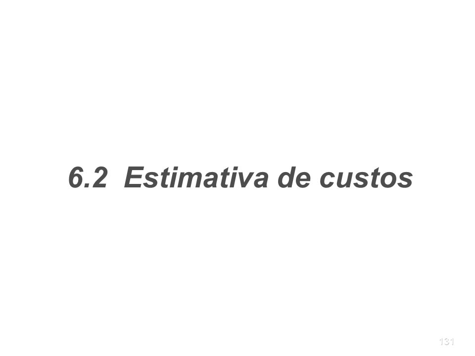 6.2 Estimativa de custos