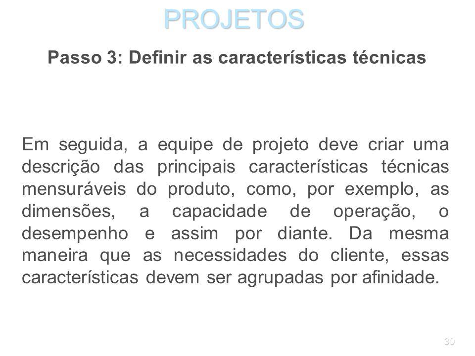 Passo 3: Definir as características técnicas