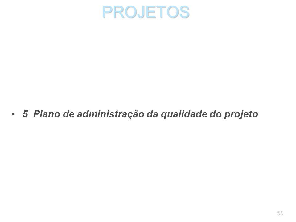 PROJETOS 5 Plano de administração da qualidade do projeto