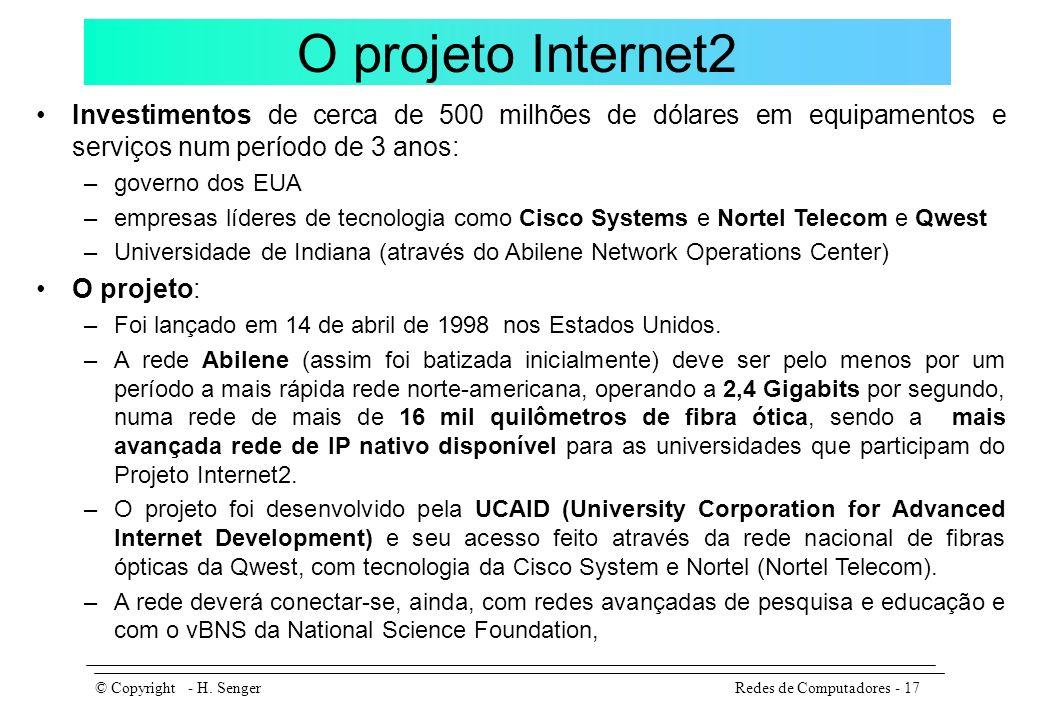 O projeto Internet2 Investimentos de cerca de 500 milhões de dólares em equipamentos e serviços num período de 3 anos: