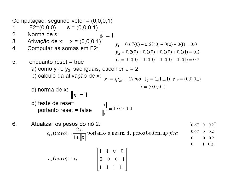Computação: segundo vetor = (0,0,0,1)