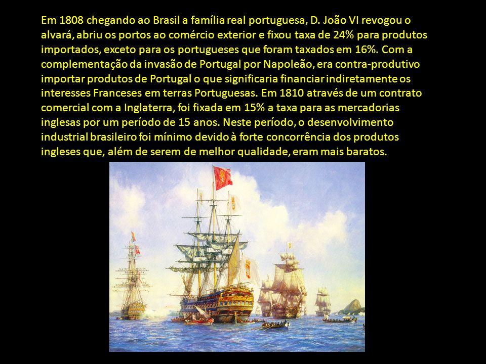 Em 1808 chegando ao Brasil a família real portuguesa, D