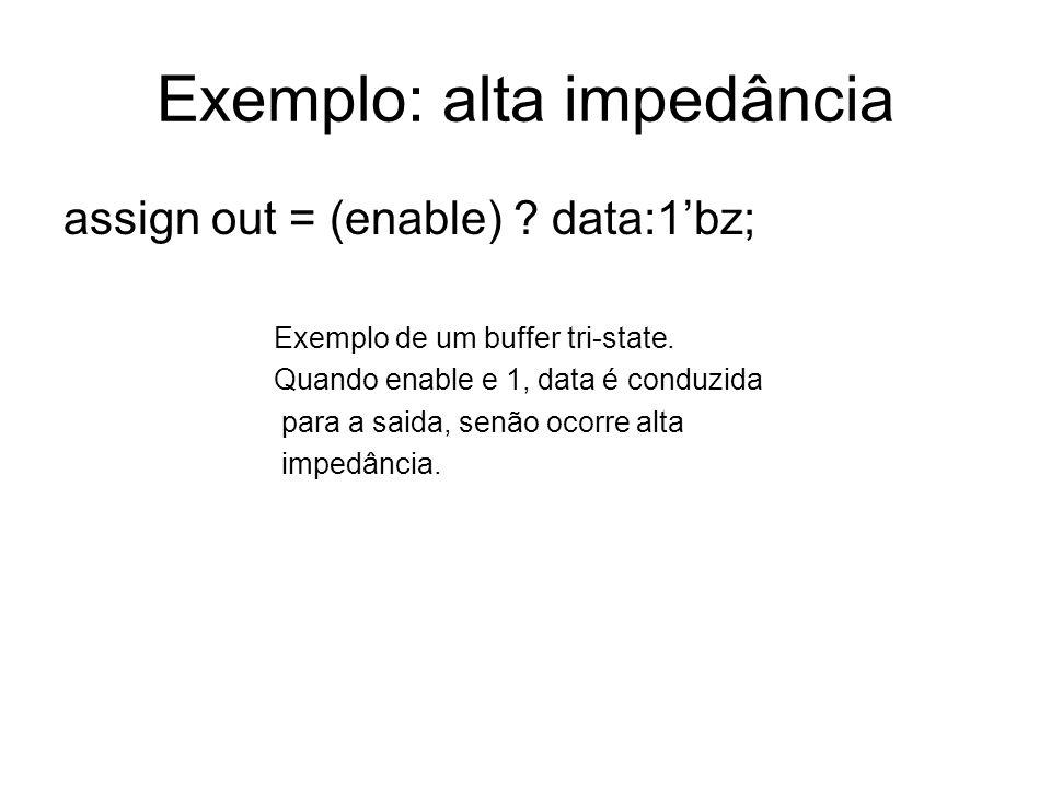 Exemplo: alta impedância