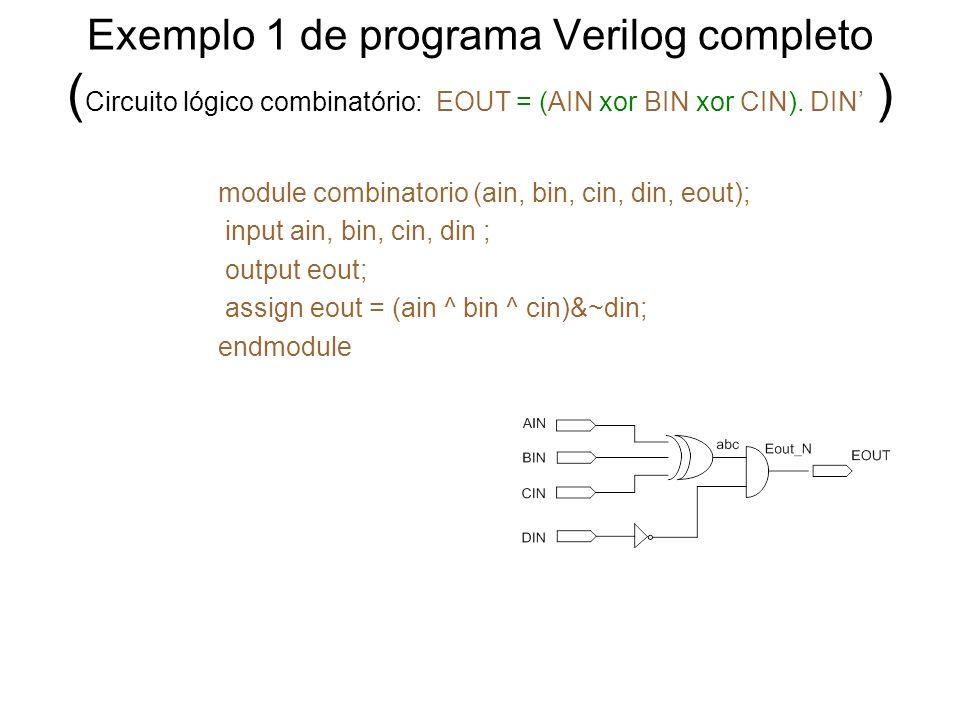Exemplo 1 de programa Verilog completo (Circuito lógico combinatório: EOUT = (AIN xor BIN xor CIN). DIN' )