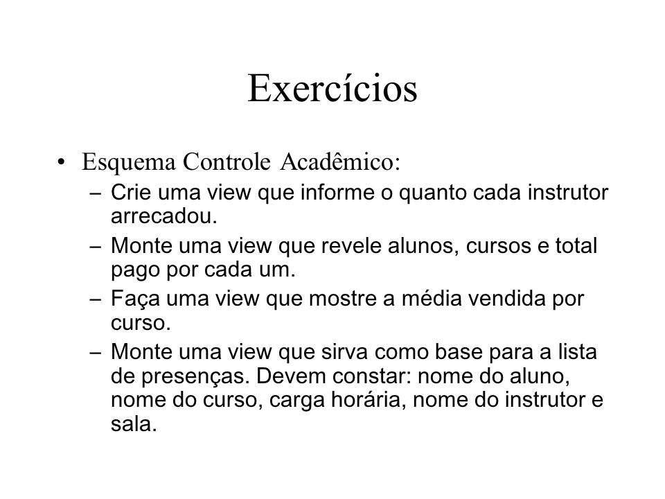 Exercícios Esquema Controle Acadêmico: