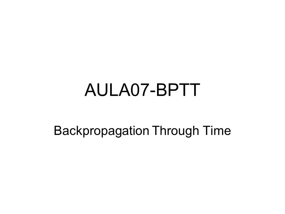Backpropagation Through Time