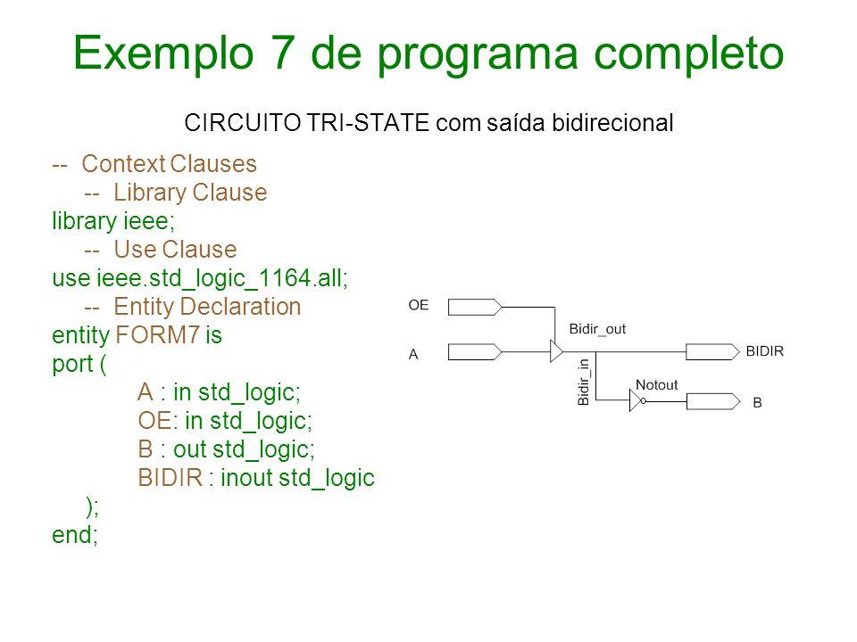 Exemplo 7 de programa completo CIRCUITO TRI-STATE com saída bidirecional