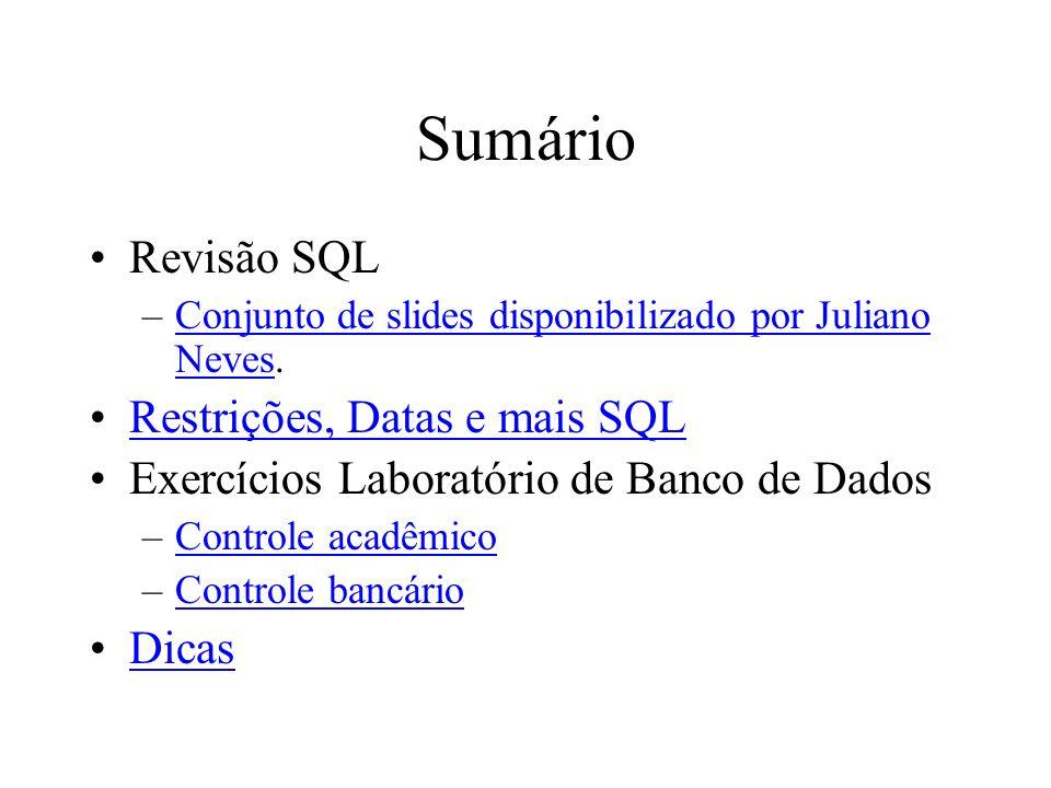 Sumário Revisão SQL Restrições, Datas e mais SQL