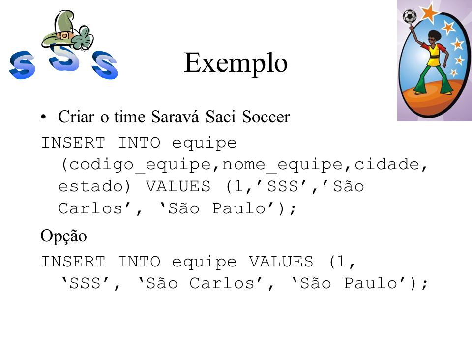 Exemplo Criar o time Saravá Saci Soccer