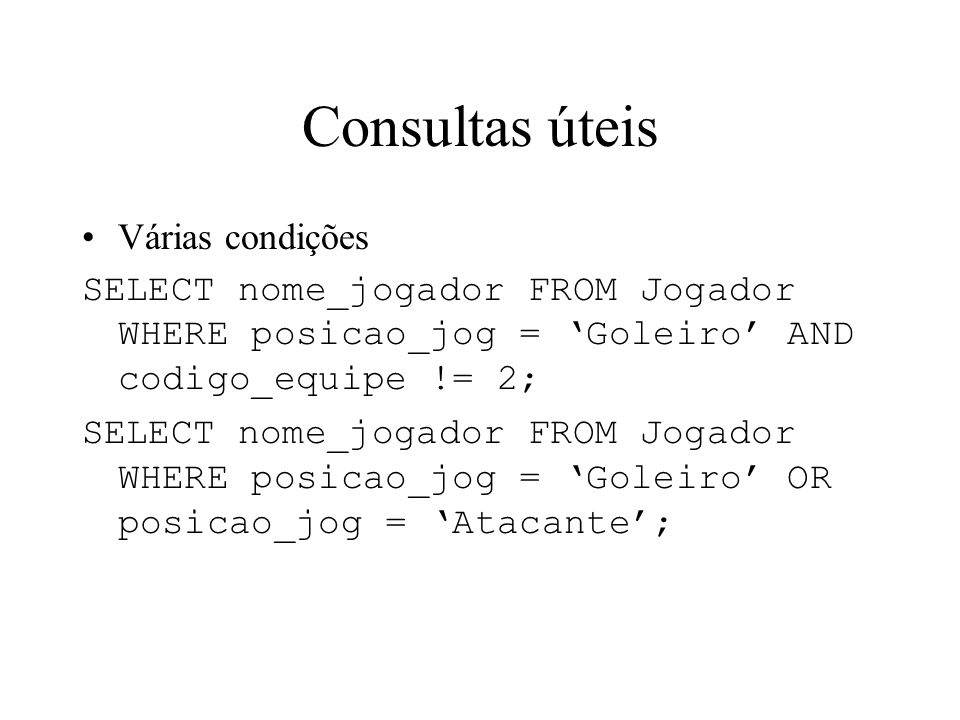 Consultas úteis Várias condições
