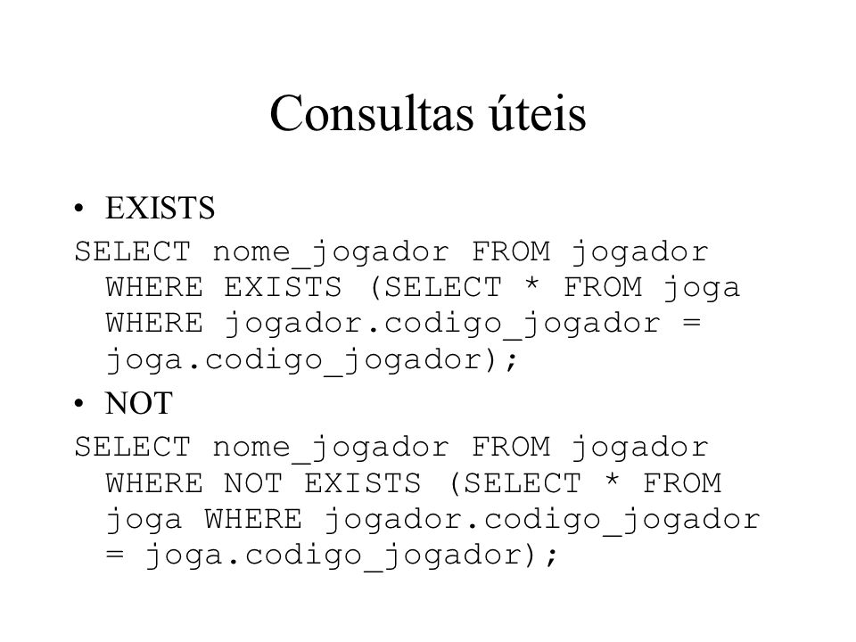 Consultas úteis EXISTS