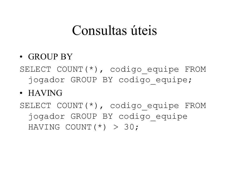 Consultas úteis GROUP BY