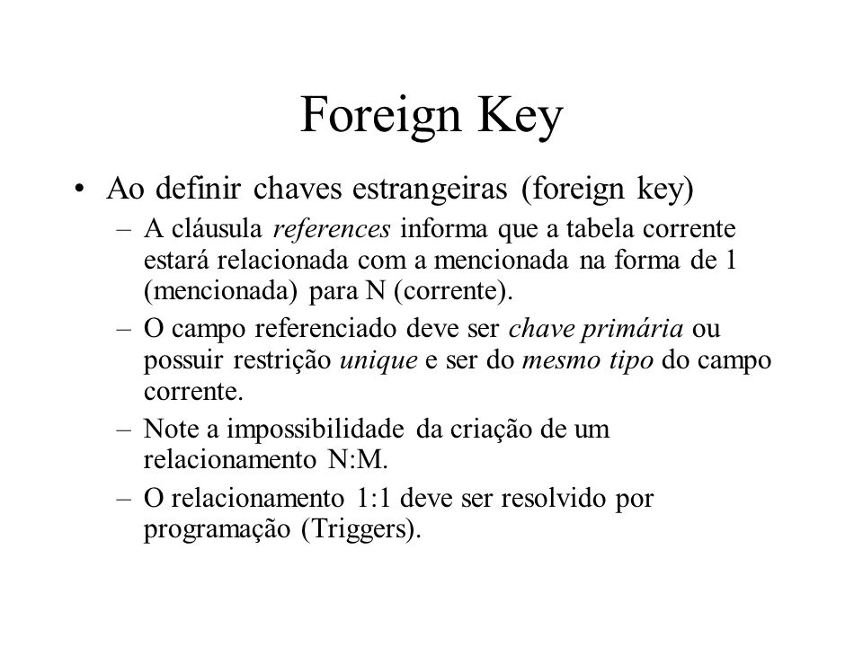Foreign Key Ao definir chaves estrangeiras (foreign key)