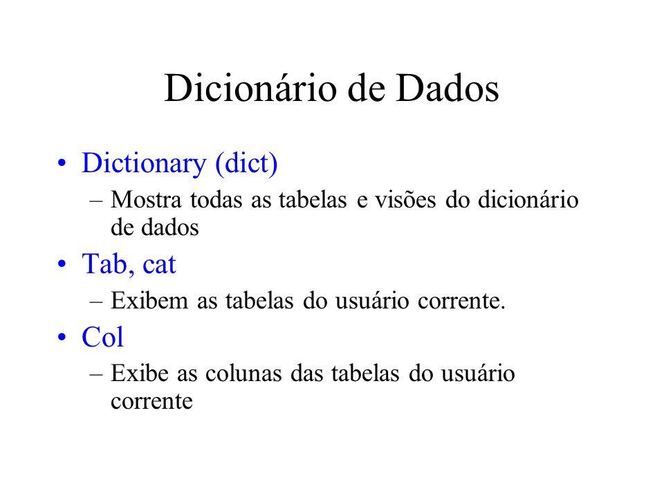 Dicionário de Dados Dictionary (dict) Tab, cat Col