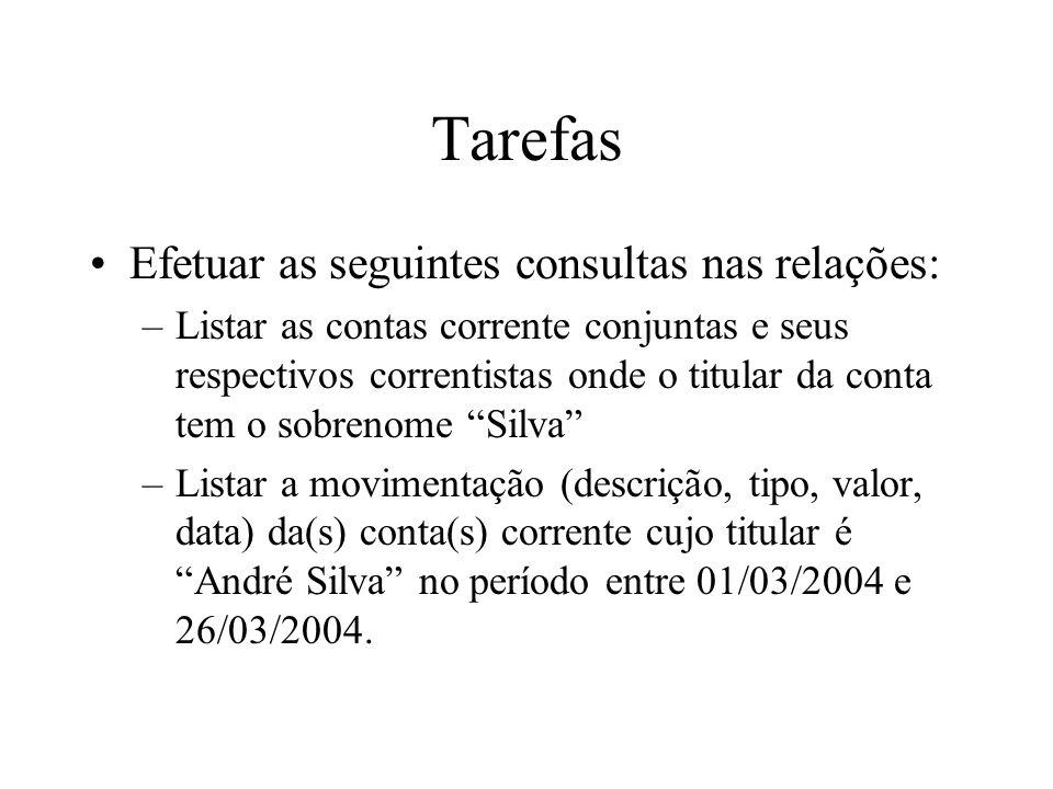 Tarefas Efetuar as seguintes consultas nas relações:
